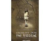 Szczegóły książki OSOBLIWY DOM PANI PEREGRINE