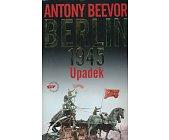 Szczegóły książki BERLIN - UPADEK 1945
