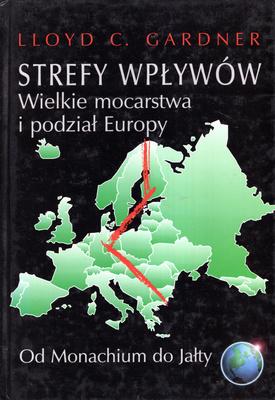 STREFY WPŁYWÓW. WIELKIE MOCARSTWA I PODZIAŁ EUROPY