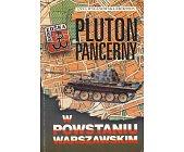 Szczegóły książki PLUTON PANCERNY W POWSTANIU WARSZAWSKIM