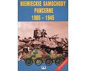 Szczegóły książki NIEMIECKIE SAMOCHODY PANCERNE 1905 - 1945