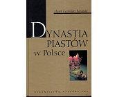 Szczegóły książki DYNASTIA PIASTÓW W POLSCE