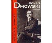 Szczegóły książki ROMAN DMOWSKI