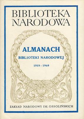 ALMANACH BIBLIOTEKI NARODOWEJ 1919 - 1969