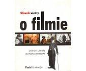 Szczegóły książki SŁOWNIK WIEDZY O FILMIE