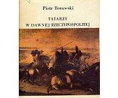 Szczegóły książki TATARZY W DAWNEJ RZECZYPOSPOLITEJ