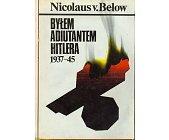 Szczegóły książki BYŁEM ADIUTANTEM HITLERA 1937 - 45