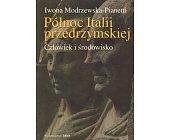 Szczegóły książki PÓŁNOC ITALII PRZEDRZYMSKIEJ