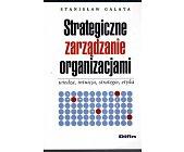 Szczegóły książki STRATEGICZNE ZARZĄDZANIE ORGANIZACJAMI