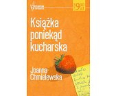 Szczegóły książki KSIĄŻKA PONIEKĄD KUCHARSKA