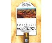 Szczegóły książki EWANGELIA WEDŁUG ŚW. MATEUSZA - TOM 1