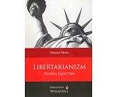 Szczegóły książki LIBERTARIANIZM. TEORIA PAŃSTWA