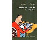 Szczegóły książki LITERATURA I MEDIA PO 1989 ROKU