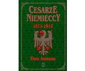 Szczegóły książki CESARZE NIEMIECCY 1871 - 1918