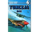 Szczegóły książki TUNEZJA 1943 - KAMPANIE LOTNICZE NR 4