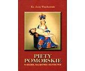 Szczegóły książki PIETY POMORSKIE W RZEŹBIE, MALARSTWIE I ZŁOTNICTWIE