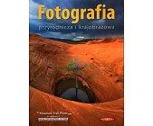 Szczegóły książki FOTOGRAFIA PRZYRODNICZA I KRAJOBRAZOWA