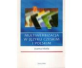 Szczegóły książki MULTIWERBIZACJA W JĘZYKU CZESKIM I POLSKIM
