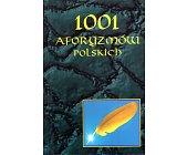 Szczegóły książki 1001 AFORYZMÓW POLSKICH - 2 TOMY