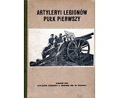 Szczegóły książki ARTYLERYI LEGIONÓW PUŁK PIERWSZY