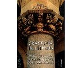Szczegóły książki CRACOVIA IN LITTERIS - OBRAZ KRAKOWA W PIŚMIENNICTWIE DOBY ODRODZENIA