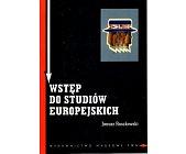 Szczegóły książki WSTĘP DO STUDIÓW EUROPEJSKICH