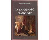 Szczegóły książki O GODNOŚĆ NARODU