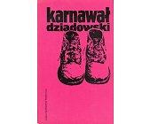 Szczegóły książki KARNAWAŁ DZIADOWSKI