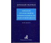 Szczegóły książki NIEWAŻNOŚĆ CZYNNOŚCI PRAWNEJ W PRAWIE POLSKIM NA TLE PRAWNOPORÓWNAWCZYM