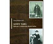 Szczegóły książki NOWY TARG - OBRAZKI Z MIASTECZKA DWÓCH KULTUR