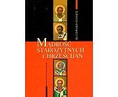 Szczegóły książki MĄDROŚĆ STAROŻYTNYCH CHRZEŚCIJAN