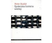 Szczegóły książki SPOŁECZNA HISTORIA WIEDZY
