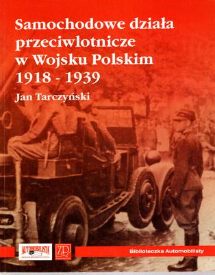 SAMOCHODOWE DZIAŁA PRZECIWLOTNICZE W WOJSKU POLSKIM 1918 - 1939