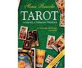 Szczegóły książki TAROT. WRÓŻENIE Z ARKANÓW WIELKICH ZE SZCZYPTĄ ZDROWEGO ROZSĄDKU