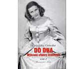 Szczegóły książki DO DNA. WYBRANE UTWORY SCENICZNE - TOM 2
