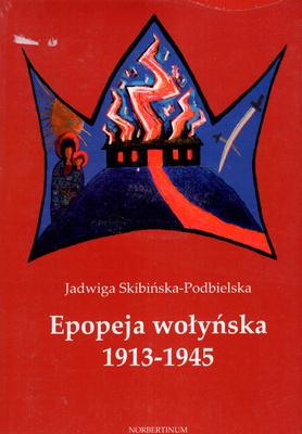 EPOPEJA WOŁYŃSKA 1913 - 1945