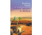 Szczegóły książki ZIELONE MIASTO W SŁOŃCU