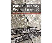 Szczegóły książki POLSKA - NIEMCY WOJNA I PAMIĘĆ