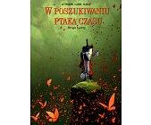 Szczegóły książki W POSZUKIWANIU PTAKA CZASU - DROGA ŁOWCY