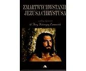 Szczegóły książki ZMARTWYCHWSTANIE JEZUSA CHRYSTUSA