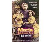 Szczegóły książki MARIA SKŁODOWSKA I JEJ CÓRKI