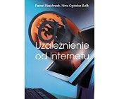 Szczegóły książki UZALEŻNIENIE OD INTERNETU