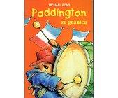Szczegóły książki PADDINGTON ZA GRANICĄ