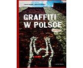 Szczegóły książki GRAFFITI W POLSCE 1940 - 2010