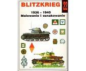 Szczegóły książki BLITZKRIEG 1936 - 1940. MALOWANIE I OZNAKOWANIE (22)