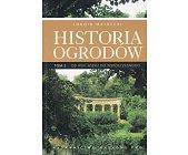 Szczegóły książki HISTORIA OGRODÓW - 2 TOMY (1 I 2)