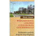 Szczegóły książki WSPOMNIENIA LEKARKI Z ŻOLIBORZA OFICERSKIEGO