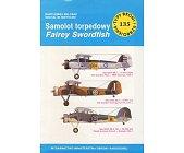 Szczegóły książki SAMOLOT TORPEDOWY FAIREY SWORDFISH (TYPY BRONI I UZBROJENIA - ZESZYT 135)