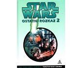 Szczegóły książki STAR WARS - OSTATNI ROZKAZ. CZĘŚĆ 2