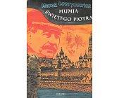 Szczegóły książki MUMIA ŚWIĘTEGO PIOTRA